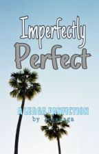 Imperfectly Perfect by leaxxaga