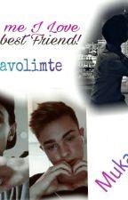 Help me I Love my best Friend  by nanavolimte