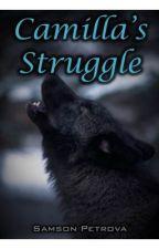 Camilla's Struggle. by SamsonPetrova