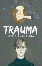TRAUMA by officialamalina