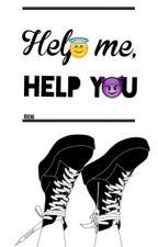 Help me, Help you by Rhlynn