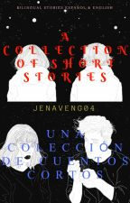 A Collection Of Short Stories by JenaVeng04