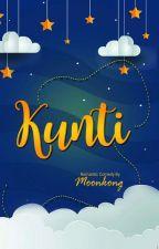 KUNTI (Completed Dan Telah Dihapus Sebagian) by moonkong27