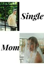 Single Mom by LoversHell