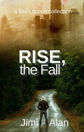 Rise, the Fall by AlanBrown470