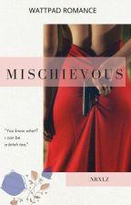 MISCHIEVOUS by _nrxlz