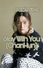 Stay With You - Seulhun [END] by craziestbie