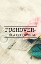 -Pushover- (Completed) by TheWindowSill