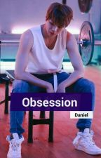 Obsession | Om Daniel by Princess_es