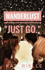 Wanderlust: Just Go. by kat_rielle