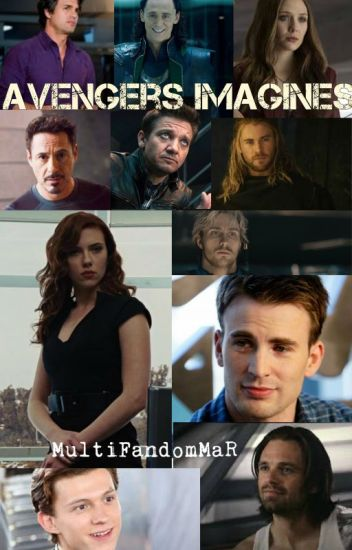 Avengers Imagines and One Shots - Avery - Wattpad