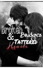 Broken Bridges & Tattered Hearts by danc3r4lyf3