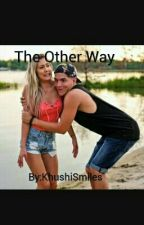 The Other Way by KhushiSmiles