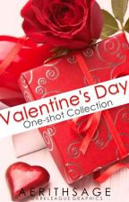 Valentine's Day One-Shot Collection (Completed!) by AerithSage