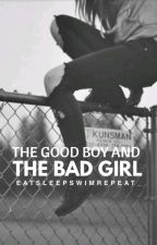 The Good Boy And The Bad Girl by eatsleepswimrepeat_