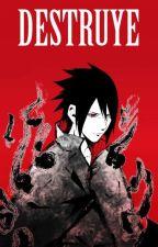 DESTRUYE(Sasuke Uchiha y tu) by opaweh
