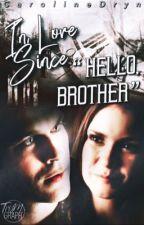"In Love Since ""Hello Brother"" by CarolineDryn"