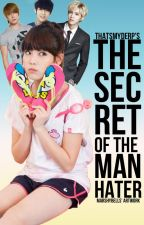 The Secret of The Man Hater by mysehuniverse
