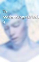 To modernongmariaclara :) by yraisthename