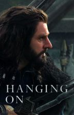 Book 2: Hanging On [Thorin Oakenshield] by Animemadness101