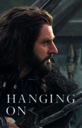 Book 2: Hanging On [Thorin Oakenshield] - Chapter 15 - Wattpad