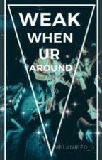 Weak When Ur Around // Blackbear by melanieex_x