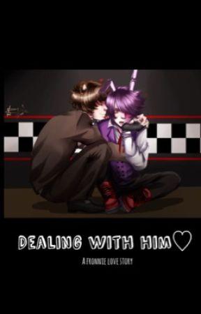 DEALING WITH HIM ♡ [ FRONNIE ][ Freddy x Bonnie] by lollipop1924