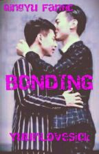 Bonding (QingYu Fanfic) - Completed by YuuriLoveSick