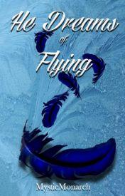 He Dreams Of Flying by MysticMonarch