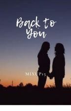 BACK TO YOU by mixup15
