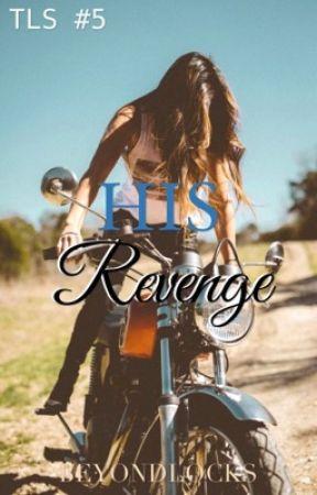 TLS #5 : His Revenge by beyondlocks