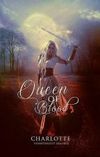 Queen of Blood by _-Charlotte-_
