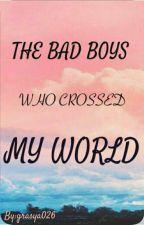 THE BAD BOYS WHO CROSSED MY WORLD by grasya026