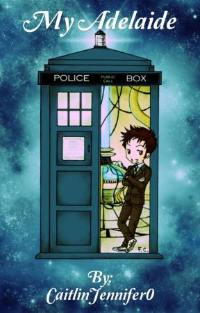 My Adelaide (Doctor Who/Tenth) by CaitlinJennifer0