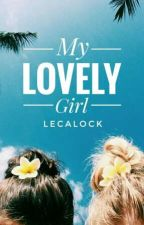 My Lovely Girl (KISAH NYATA) by lecalock