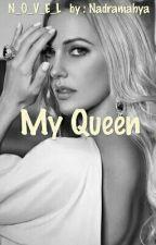 MY Queen by Nadramahya