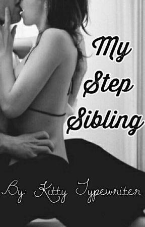 My Step Sibling by Kittytypewriter5