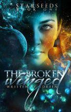 Starseeds: The Broken-Winged Angels by Addie2424