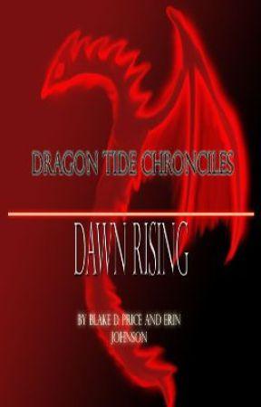 Dragon Tide Chronicles: Dawn Rising Edited by DracoWyrm
