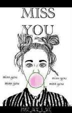 MISS YOU | SHORT STORY by moje_jmeno_je_nikdo