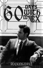 Sixty Days with My Ex by RockingNavz
