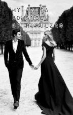My Mafia Romance (Complete) by rjrulz29