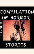 Compilation of Horror Stories by DGGNLC