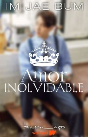Amor Inolvidable [TERMINADA]  by Abzhurda-GOT7