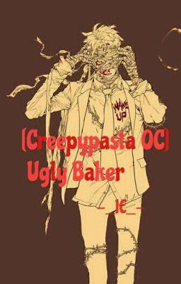 [Creepypasta OC] Ugly Baker