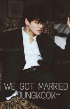 We Got Married {Jungkook} by badgirl200611