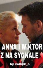 ANNA I WIKTOR Z NA SYGNALE ❤ by xoliwk_a
