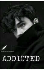 Addicted | مدمن by Rawan--Almasri