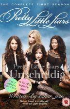 "Pretty Little Liars ""Unschuldig""  [Band 1] by sahar_nzr"