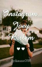 Instagram || Joey Birlem by kauane098